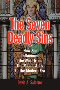 The Seven Deadly Sins: How Sin Influenced the West from the Middle Ages to the Modern Era