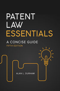 Patent Law Essentials: A Concise Guide, 5th Edition