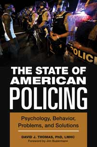 The State of American Policing: Psychology, Behavior, Problems, and Solutions