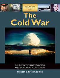 The Cold War: The Definitive Encyclopedia and Document Collection [5 volumes]