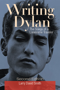 Writing Dylan: The Songs of a Lonesome Traveler, 2nd Edition