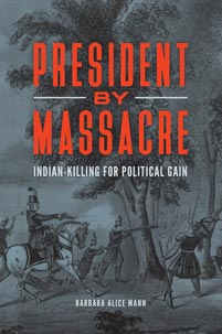 President by Massacre: Indian-Killing for Political Gain