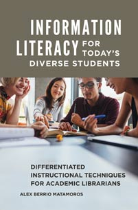 Information Literacy for Today's Diverse Students: Differentiated Instructional Techniques for Academic Librarians