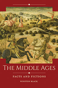 The Middle Ages: Facts and Fictions