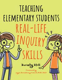 Teaching Elementary Students Real-Life Inquiry Skills