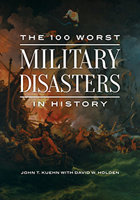 The 100 Worst Military Disasters in History