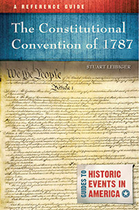 The Constitutional Convention of 1787: A Reference Guide