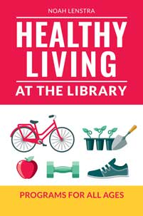 Healthy Living at the Library: Programs for All Ages