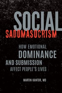 Social Sadomasochism: How Emotional Dominance and Submission Affect People's Lives