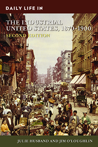 Daily Life in the Industrial United States, 1870-1900, 2nd Edition
