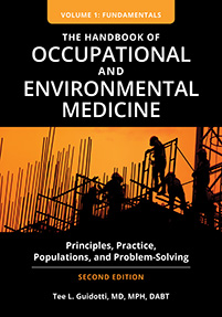 The Handbook of Occupational and Environmental Medicine: Principles, Practice, Populations, and Problem-Solving, 2nd Edition [2 volumes]