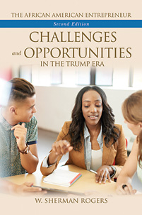 The African American Entrepreneur: Challenges and Opportunities in the Trump Era, 2nd Edition