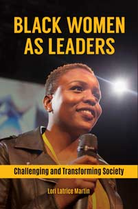 Black Women as Leaders: Challenging and Transforming Society