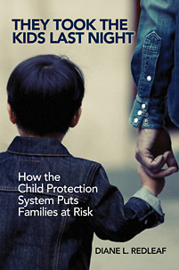They Took the Kids Last Night: How the Child Protection System Puts Families at Risk