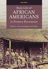 Daily Life of African Americans in Primary Documents [2 volumes]