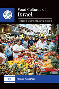 Food Cultures of Israel: Recipes, Customs, and Issues