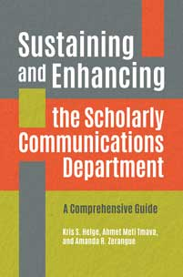 Sustaining and Enhancing the Scholarly Communications Department: A Comprehensive Guide