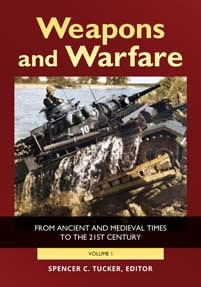 Weapons and Warfare: From Ancient and Medieval Times to the 21st Century [2 volumes]