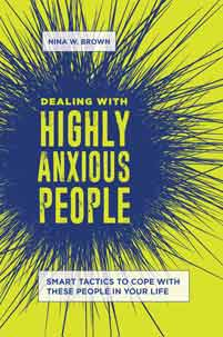 Dealing with Highly Anxious People: Smart Tactics to Cope with These People in Your Life