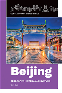 Beijing: Geography, History, and Culture