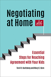 Negotiating at Home: Essential Steps for Reaching Agreement with Your Kids
