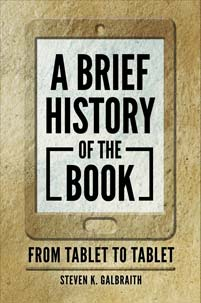 A Brief History of the Book: From Tablet to Tablet