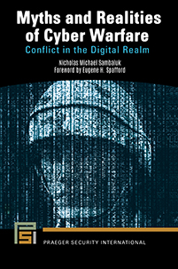 Myths and Realities of Cyber Warfare: Conflict in the Digital Realm