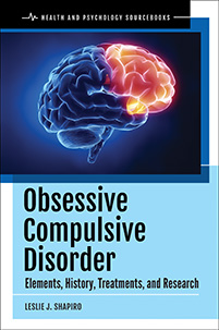 Obsessive Compulsive Disorder: Elements, History, Treatments, and Research