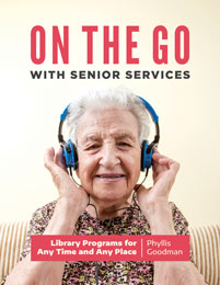 On the Go with Senior Services: Library Programs for Any Time and Any Place