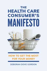 The Health Care Consumer's Manifesto: How to Get the Most for Your Money