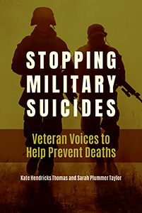 Stopping Military Suicides: Veteran Voices to Help Prevent Deaths