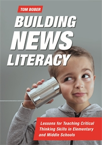 Building News Literacy: Lessons for Teaching Critical Thinking Skills in Elementary and Middle Schools