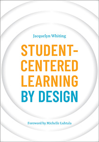 Student-Centered Learning by Design