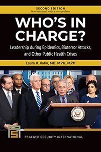 Who's In Charge? Leadership during Epidemics, Bioterror Attacks, and Other Public Health Crises, 2nd Edition