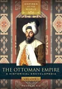 The Ottoman Empire: A Historical Encyclopedia [2 volumes]