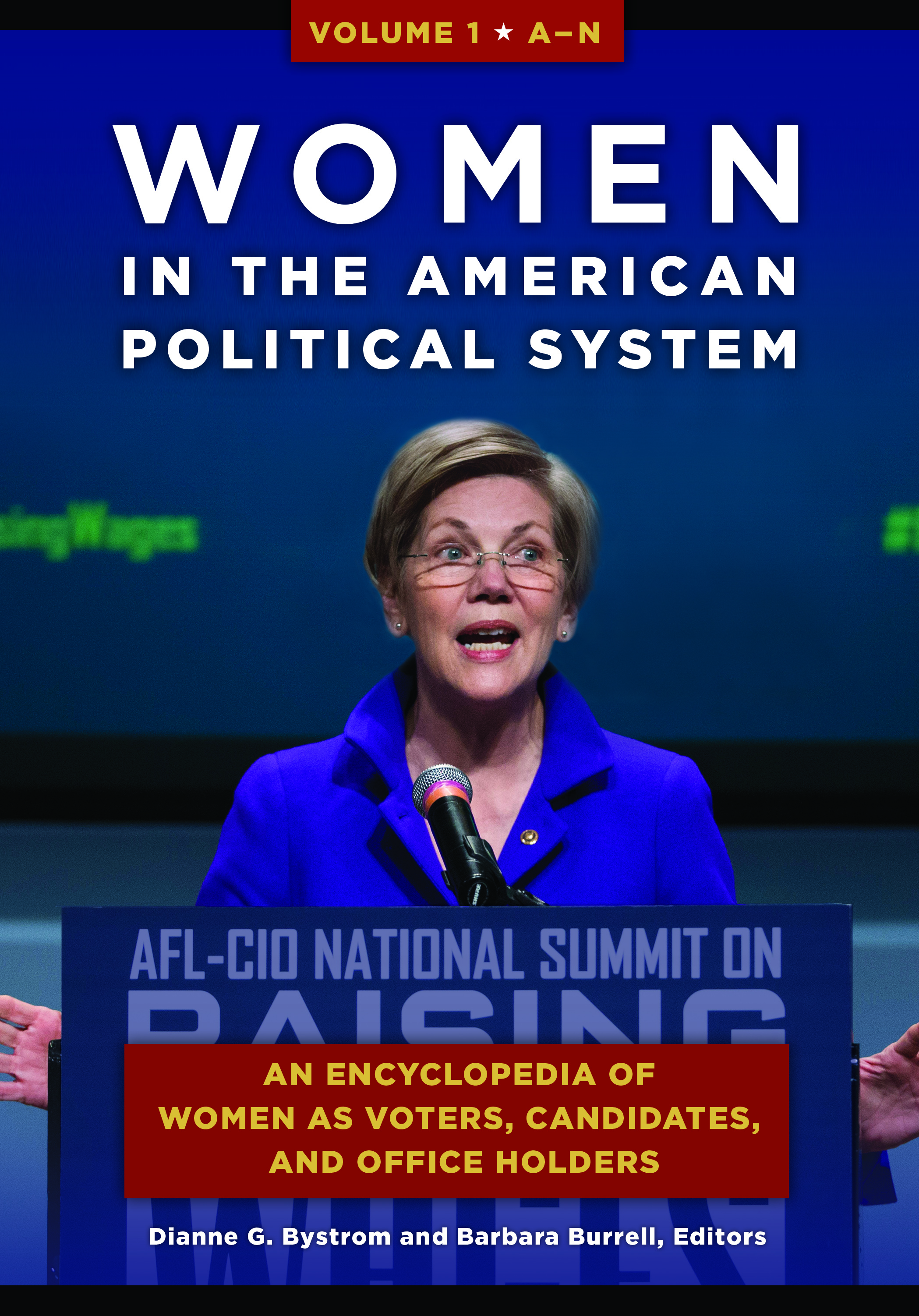 Women in the American Political System: An Encyclopedia of Women as Voters, Candidates, and Office Holders [2 volumes]